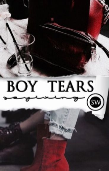 boy tears   ❦     S.W