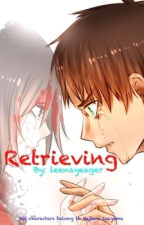 Retrieving •Eremika by leenayeager