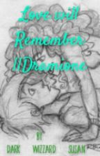 Love will Remember || Dramione by Wizzard_Suzieee