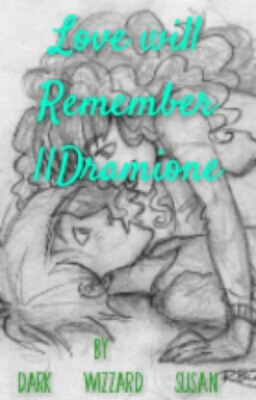 Love will Remember || Dramione