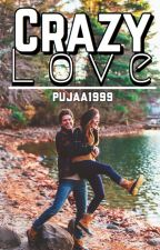 CRAZY Love by pujaa1999