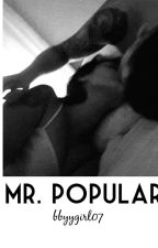 Mr. Popular by bbyygirl07