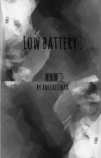 Low battery.      A Tardy FF by Anicaishere