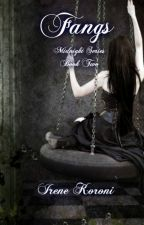 Fangs (Midnight Series: Book Two) by IreneKoroni