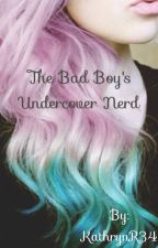 The Bad Boy's Undercover Nerd-On Hold by KathrynR34