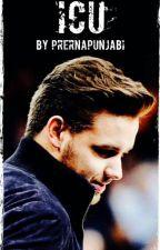 ICU | Liam Payne Fanfiction | AU | √  by prernapunjabi
