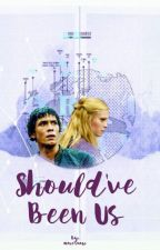 Should've Been Us by maresnow