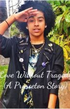 Love Without Tragedy (A Princeton Story) by briannahe
