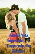 Minha Vida Imperfeita - 1° Temporada (Em Revisão) by CamilaHelena9