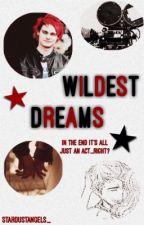 wildest dreams ★ m.g.c by stardustangels_