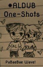 #ALDUB One-Shots by Ms_Random_Girl
