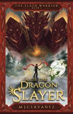 The Dragon slayer (The Flash Warrior Book 1) [COMPLETE] by M-J-Cervanez
