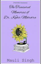 Treasured Memories of Dr. Kabir Thapar by mauli_29