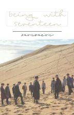 Being with Seventeen + svt by littlequeensari