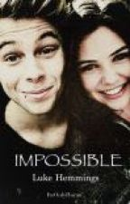 Impossible - Luke Hemmings  by itsonlyhorann
