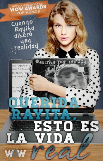 Querida Rayita, esto es la vida real © #1 #2