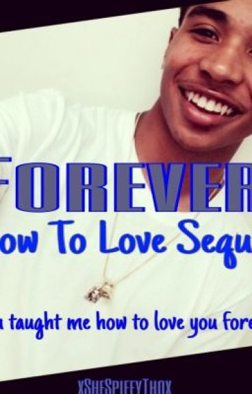Forever ( How To Love Sequel )