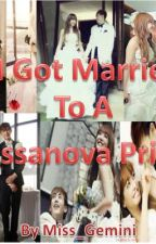 I Got married To a Cassanova Prince ( complete ) by miss_gemini