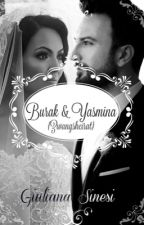 Burak&Yasmina (Zwangsheirat)  by GiuliXO
