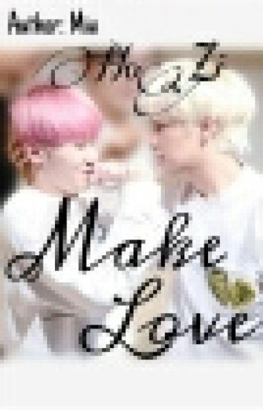 [Twoshot][HoZi][Seventeen]|NC-17|MAKE LOVE