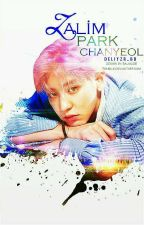 ZALİM | Park Chanyeol ✓ by deliyzr_bd