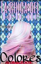 La chica del pelo de colores [Editando capitulo] maratón 1 de Agosto. by aitana2003