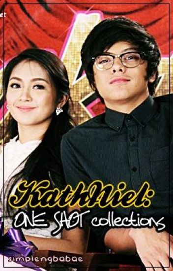 KathNiel: One shot collections