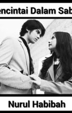 Mencintai Dalam Sabar by NurulHabibah29