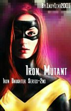 Iron Mutant (Iron Daughter 2.) by LadyLexi2001