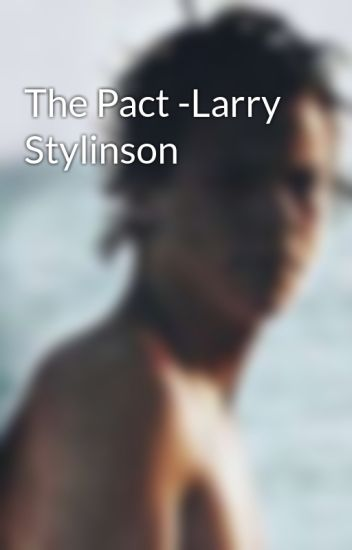 The Pact → Larry Stylinson