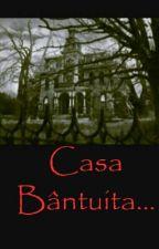 Casa Bântuită... by Aly_Mary