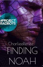 Finding Noah by CharlieeRenee