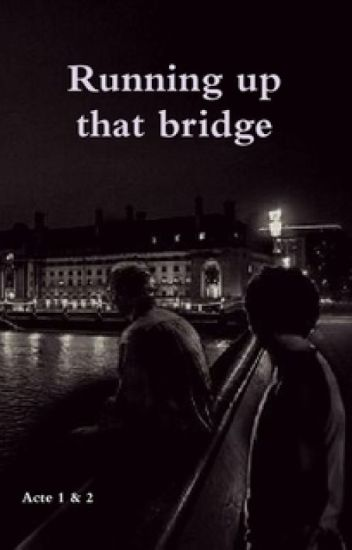 Running up that bridge