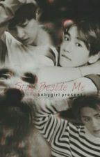 Stay Beside Me [Chanbaek/Fanfiction] by chanbaek__addict