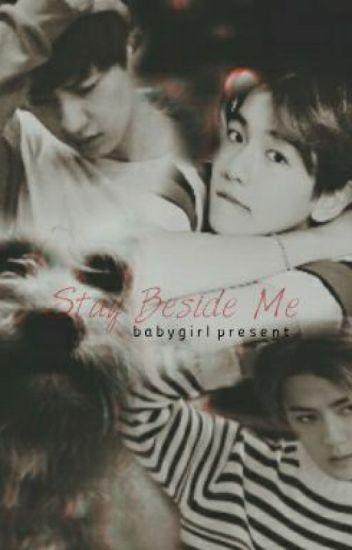 Stay Beside Me [Chanbaek/Fanfiction]