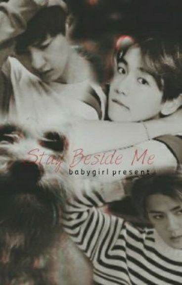 Stay Beside Me [Chanbaek/Fanfiction]