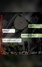 Love Story (Jeff The Killer FF) -Teil 2 by XxjustUandI