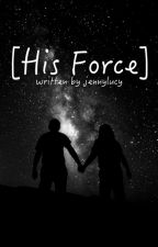 His Force by jennylucy