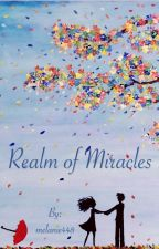 Realm of Miracles by melanie448