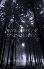 Black Trees and Demon Hunting (a parapines fanfiction) by exhaustedfanboying