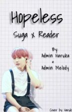 Hopeless (BTS Suga x Reader) by kpop-garbag3