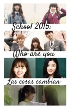 School 2015: Who Are You, las cosas cambian by Soyoonnie