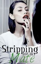 Stripping for my Mate by JeniferG00