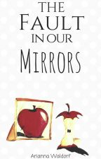 The Fault in Our Mirrors by phosphenes-