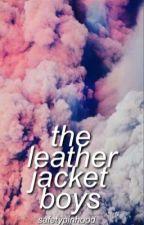the leather jacket boys | ot4 [on hold] by safetypinhood
