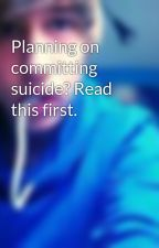 Planning on committing suicide? Read this first. by Jeroome