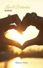 Love & Destination by Bhiall