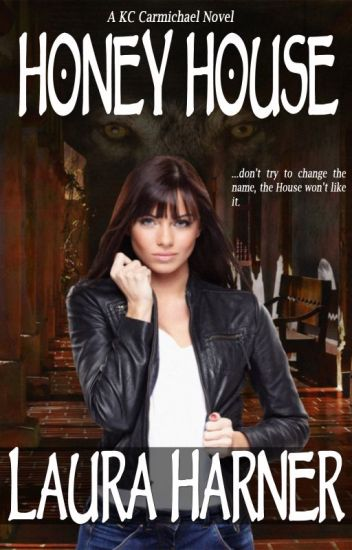Honey House Completed Laura Harner Wattpad