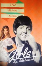 Girls (A Paul McCartney fanfic) Book 2 by peachypaulmccartney