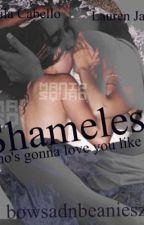 » shameless •(Camren G!P) by bowadnbeanieszx12